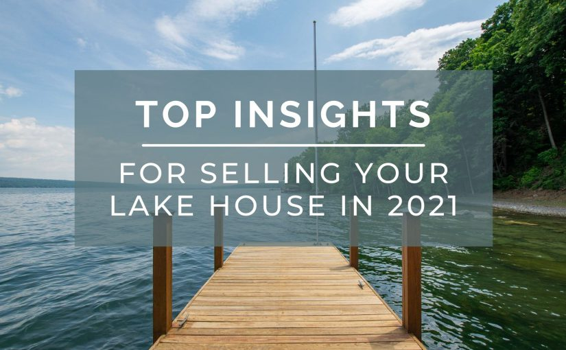 Top Insights for Selling Finger Lakes Waterfront Homes in 2021
